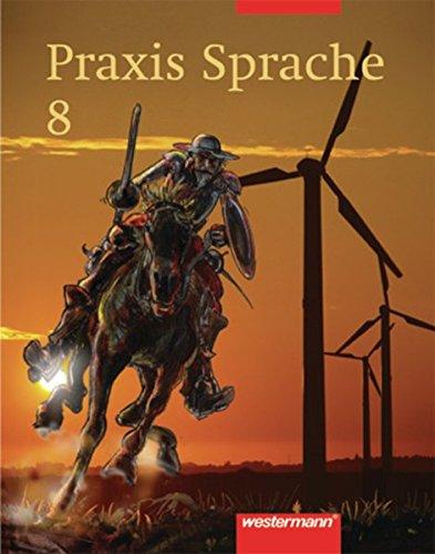 Praxis Sprache Ausgabe 2002 für Realschulen und Gesamtschulen: Schülerband 8
