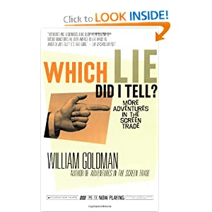 Which Lie Did I Tell?: More Adventures in the Screen Trade William Goldman