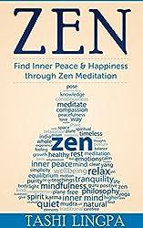 Zen: Find Inner Peace & Happiness through Zen Meditation (Buddhism, Zen Meditation) (English Edition)