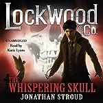 Lockwood & Co.: The Whispering Skull: Book 2 | Jonathan Stroud