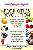 The Probiotics Revolution, Sarah Wernick and Gary B. Huffnagle, 0553384198