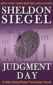 Judgment Day (Mike Daley/Rosie Fernandez Legal Thriller Book 6) by [Siegel, Sheldon]