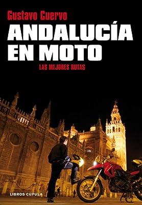 Andalucía en moto: Las mejores rutas (Motor): Amazon.es: Cuervo, Gustavo: Libros