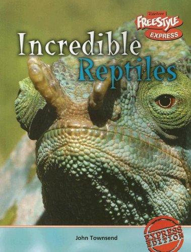 Incredible Reptiles (Incredible Creatures) pdf epub