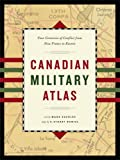 Canadian Military Atlas, Mark D. Zuehlke and C. Stuart Daniel, 1553652096