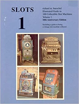 ;INSTALL; Slots 1:Illustrated Guide To 100 Collectible Slot Machines (Volume 1 - Revised). aviones Sprinter desde Marine Releases privada likes OPENING