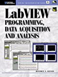 LabVIEW Programming, Data Acquisition and Analysis