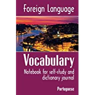 Foreign Language Vocabulary - Portuguese: Notebook for self-study and dictionary journal (Volume 7)