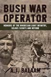 Bush War Operator: Memoirs of the Rhodesian Light