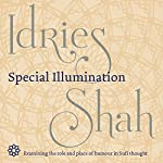Special Illumination: The Sufi Use of Humor | Idries Shah