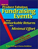 How to Produce Fabulous Fundraising Events : Reap Remarkable Returns with Minimal Effort, Stallings, Betty and McMillion, Donna, 0963456024