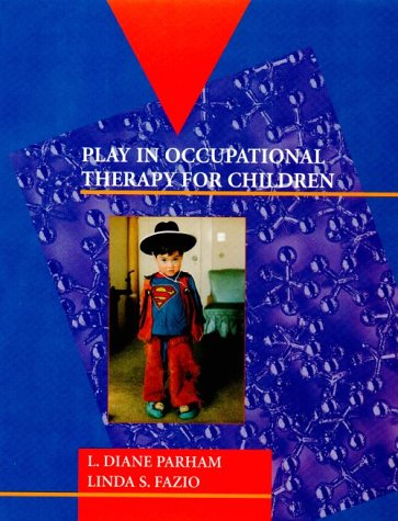 Play in Occupational Therapy for Children, 1e