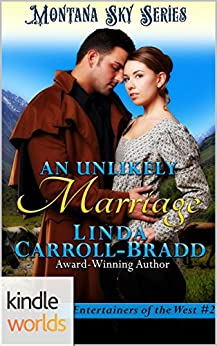 Montana Sky: An Unlikely Marriage (Kindle Worlds Novella) (Entertainers of the West Book 2) by [Carroll-Bradd, Linda]