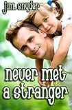 Never Met a Stranger, J. M. Snyder, 1499276109