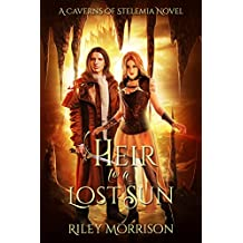 Heir to a Lost Sun: A Caverns of Stelemia Novel