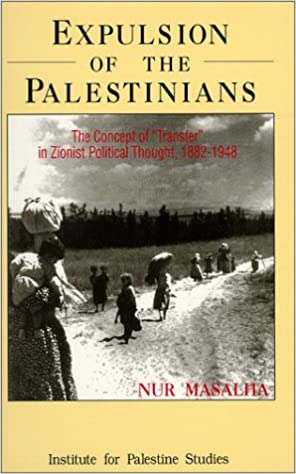 Expulsion of the palestinians the concept of transfer in expulsion of the palestinians the concept of transfer in zionist political thought 1882 1948 nur masalha 9780887282423 amazon books fandeluxe Images