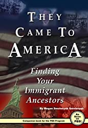 They Came To America: Finding Your Immigrant Ancestors
