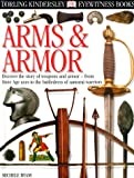 Eyewitness: Arms & Armor (Eyewitness Books)