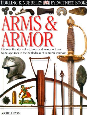 Eyewitness: Arms & Armor (Eyewitness Books) by Brand: DK CHILDREN