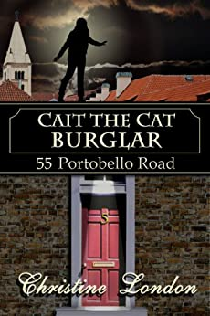Cait the Cat Burglar (55 Portobello Road) by [London, Christine]
