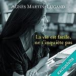 La vie est facile, ne t'inquiète pas   Agnès Martin-Lugand
