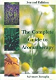 The Complete Guide to Aromatherapy, Salvatore Battaglia, 0646428969