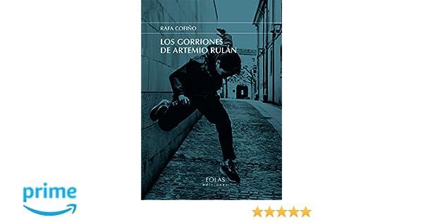 LOS GORRIONES DE ARTEMIO RULÁN (ERIA): Amazon.es: RAFAEL COFIÑO FERNÁNDEZ: Libros
