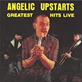 Angelic Upstarts - Greatest Hits Live