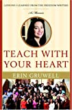 Teach with Your Heart, Erin Gruwell, 0767915836
