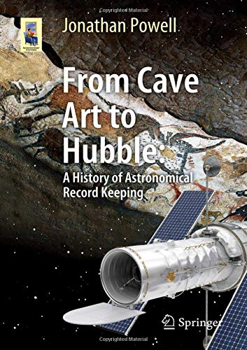 From Cave Art To Hubble  A History Of Astronomical Record Keeping  Astronomers' Universe