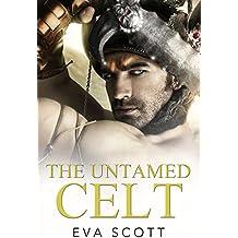 The Untamed Celt (Romancing The Romans Book 3)