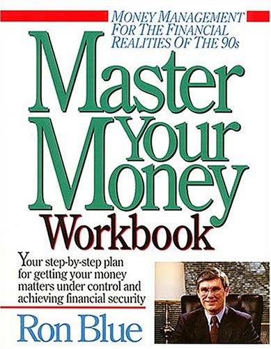 Master Your Money Workbook: The 10-Week Program to Master Your Money