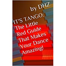 It's Tango: The Little Red Guide That Makes Your Dance Amazing!