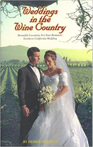 Book Weddings in the Wine Country: Beautiful Locations for your Romantic Northern California Wedding