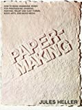 "Papermaking: ""How to Make Handmade Paper for Printmaking, Drawing, Painting, Relief and Cast Forms, Book Arts and Mixed Media"""