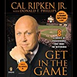 Get in the Game: Eight Elements of Perseverance That Make the Difference | Cal Ripken,Donald T. Phillips