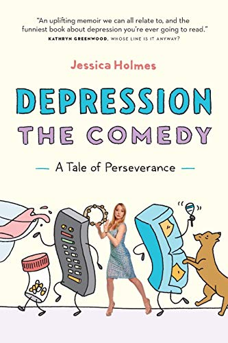 Pdf Self-Help Depression the Comedy: A Tale of Perseverance