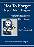 Not to Forget, Impossible to Forgive, Moshe Avital, 9659046243