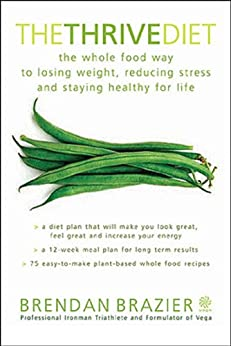 Thrive Diet The Whole Food Way to Lose Weight, Reduce Stress, and Stay Healthy for Life Book Cover