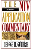 NIV Application Commentary: Hebrews [Hardcover] by Guthrie, George H.