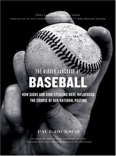 The Hidden Language of Baseball: How Signs and Sign Stealing Have Influenced the Course of Our National Pastime by Brand: Walker n Company