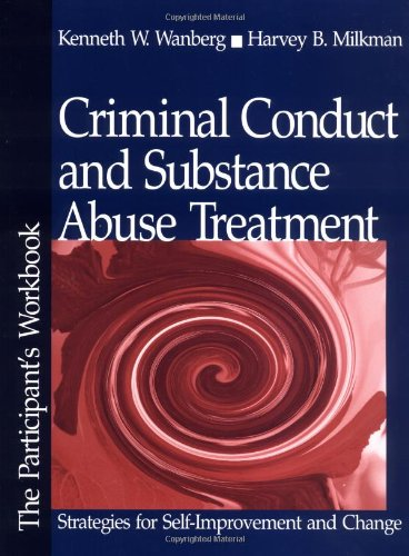 Criminal Conduct and Substance Abuse Treatment: Strategies for Self-Improvement and Change - The Participant?s Workbook