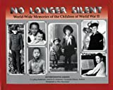 img - for No Longer Silent: World-Wide Memories of the Children of World War II book / textbook / text book