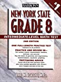 Barron's New York State Grade 8 Intermediate-Level Math Test, Anne M. Szczesny, 0764133969