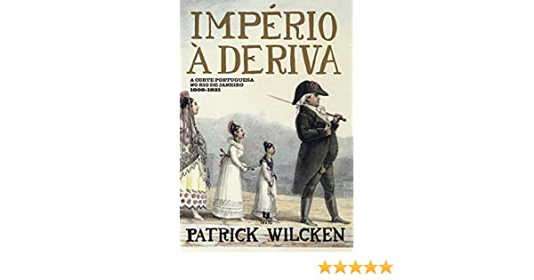 Amazon.com: Império à Deriva (Portuguese Edition) eBook: Patrick Wilken: Kindle Store