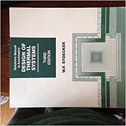 Solutions manual to accompany design of thermal systems third solutions manual to accompany design of thermal systems third edition w f stoecker 9780070616219 amazon books publicscrutiny