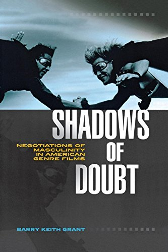 Shadows of Doubt: Negotiations of Masculinity in American Genre Films (Contemporary Approaches to Film and Media Series)