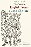 The Complete English Poems of John Skelton: Revised Edition (Exeter Medieval Texts and Studies LUP)
