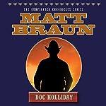 Doc Holliday: Gunfighter Chronicles | Matt Braun
