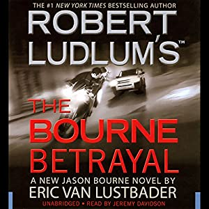 Robert Ludlum's The Bourne Betrayal Audiobook
